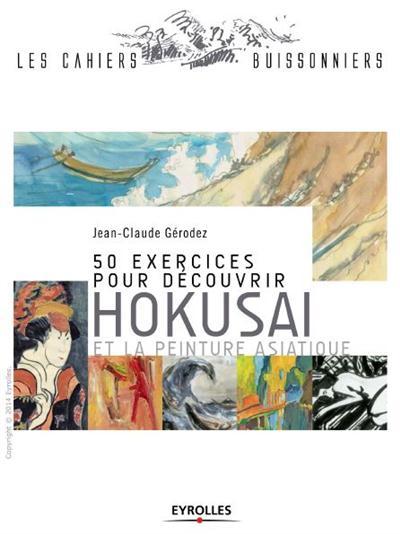50 exercices pour dГ©couvrir Hokusai et la peinture asiatique