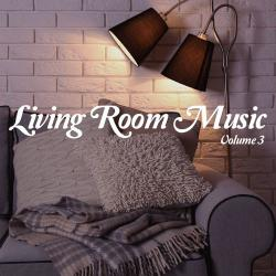 VA - Living Room Music Vol 3 Relaxed Home Grooves (2016)