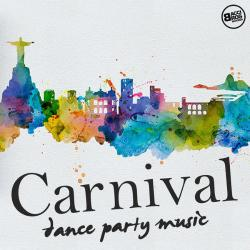 VA - Carnival Dance Party Music (2016)